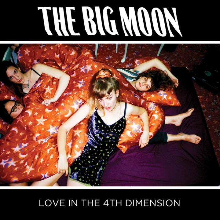44_The Big Moon – 'Love In The 4th Dimension'