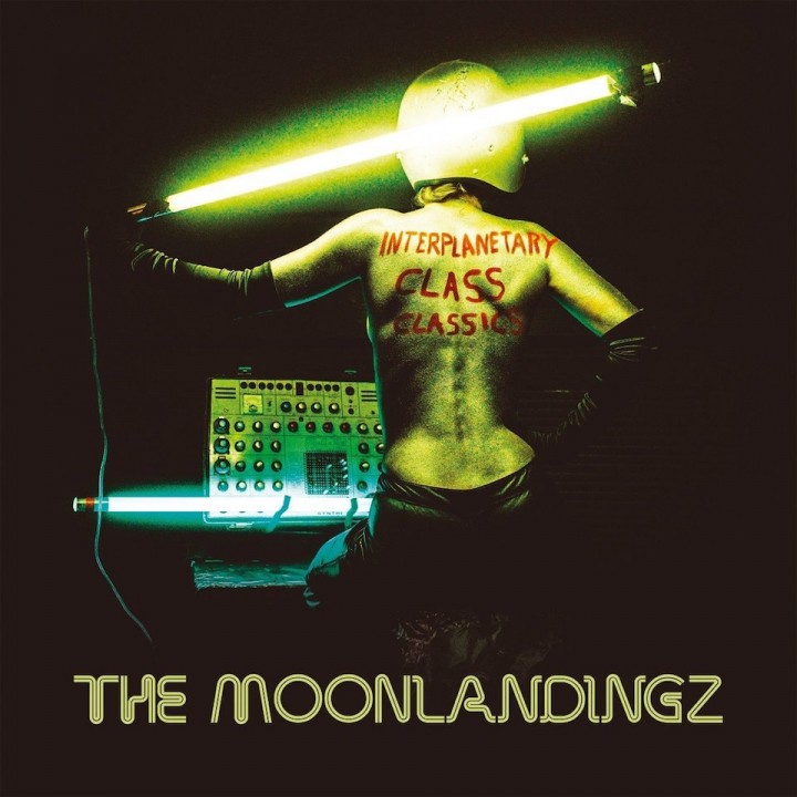 45_The Moonlandingz – 'Interplanetary Class Classics'